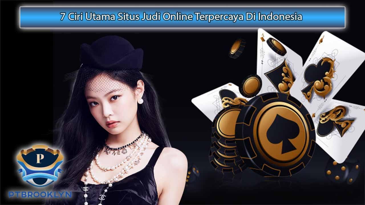 7-Ciri-Utama-Situs-Judi-Online-Terpercaya-Di-Indonesia